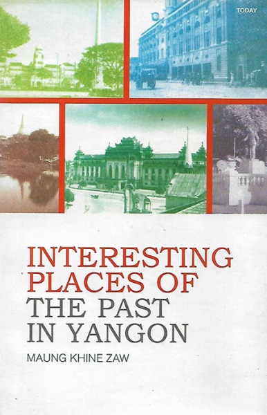 Interesting Places of the Past in Yangon